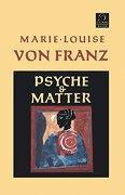 Psyche and Matter (c. G. Jung Foundation Books Series) (libro en Inglés) - Marie-Louise Von Franz - Shambhala