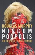 Nincompoopolis: The Follies of Boris Johnson (libro en Inglés) - Douglas Murphy - Repeater
