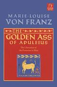 Golden ass of Apuleius: The Liberation of the Feminine in man (c. G. Jung Foundation Books Series) (libro en Inglés) - Marie-Louise Von Franz - Shambhala