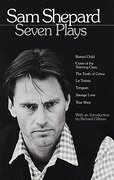 Sam Shepard: Seven Plays (Buried Child, Curse of the Starving Class, the Tooth of Crime, la Turista, Tongues, Savage Love, True West) (libro en Inglés) - Sam Shepard - Dial Press Trade Paperback