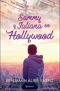Sammy Y Juliana En Hollywood - Benjamin Alire Sáenz - Planeta