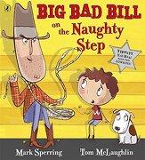 Big bad Bill on the Naughty Step. Mark Sperring, tom Mclaughlin (libro en Inglés) - Mark Sperring; Tom Mclaughlin - Puffin
