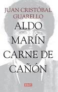Aldo Marín. Carne de Cañón - Juan Cristóbal Guarello - Debate