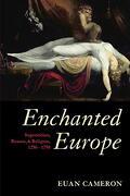 Enchanted Europe: Superstition, Reason, and Religion, 1250-1750 (libro en Inglés) - Euan Cameron - Oxford University Press