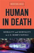 Human in Death: Morality and Mortality in j. D. Robb's Novels (libro en Inglés) - Kecia Ali - Baylor University Press