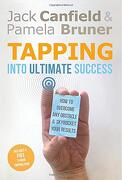 Tapping Into Ultimate Success: How to Overcome any Obstacle and Skyrocket Your Results (libro en Inglés) - Jack Canfield; Pamela Bruner - Hay House