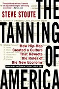 The Tanning of America: How Hip-Hop Created a Culture That Rewrote the Rules of the new Economy by Steve Stoute (7 a Agosto de 2012) Paperback (libro en Inglés) - Steve Stoute; Mim Eichler Rivas - Avery