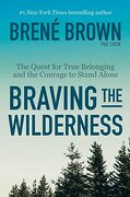 Braving the Wilderness: The Quest for True Belonging and the Courage to Stand Alone (libro en Inglés) - BrenÉ Brown - Random House