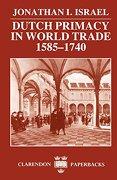 Dutch Primacy in World Trade, 1585-1740 (Clarendon Paperbacks) (libro en Inglés) - Jonathan I. Israel - Oup Oxford