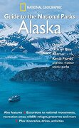 National Geographic Guide to the National Parks: Alaska: Denali, Glacier Bay, Katmai, Kenai Fjords, and the 4 Other Scenic Parks (libro en Inglés) - National Geographic Society - National Geographic