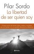 La Libertad de ser Quien soy - Pilar Sordo - Planeta