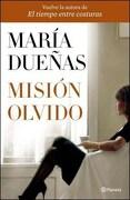Mision Olvido - MARIA DUEÑAS - PLANETA
