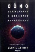 Como Sobrevivir a Mercurio Retrogrado - Bernie Ashman - Kepler