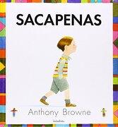 Sacapenas - Anthony Browne - Kalandraka Editora, S.L.