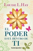 El Poder Está Dentro de ti - Louise L. Hay - Books4Pocket