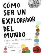 Como ser un Explorador del Mundo Museo de Arte Vida Portatil