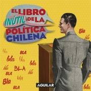 El Libro Inutil de la Politica Chilena - A. Nonimo - Aguilar