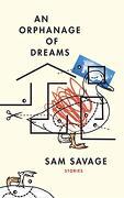 An Orphanage of Dreams (libro en Inglés) - Sam Savage - Coffee House Pr