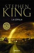 Cupula, la - Stephen King - Debolsillo