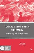Toward a new Public Diplomacy (Palgrave Macmillan Series in Global Public Diplomacy) (libro en Inglés) - Philip Seib - Palgrave Macmillan