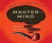 Mastermind: How to Think Like Sherlock Holmes (libro en Inglés) (Audiolibro)