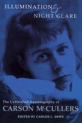 Illumination and Night Glare: The Unfinished Autobiography of Carson Mccullers (Wisconsin Studies in Autobiography) (libro en Inglés) - Carson Mccullers - Univ Of Wisconsin Pr
