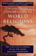 The Harpercollins Concise Guide to World Religion: The A-To-Z Encyclopedia of all the Major Religious Traditions (libro en Inglés) - Mircea Eliade; Ioan P. Couliano - Harperone