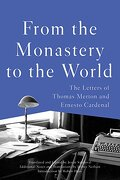 From the Monastery to the World: The Letters of Thomas Merton and Ernesto Cardenal (libro en Inglés) - Thomas Merton; Ernesto Cardenal - Counterpoint