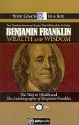 Benjamin Franklin Wealth and Wisdom: The way to Wealth and the Autobiography of Benjamin Franklin: Two Timeless American Classics That Still Speak to us Today (libro en Inglés) (Audiolibro) - Benjamin Franklin - Gildan Media