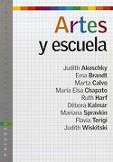 Artes y Escuela - Judith Akoschky - Paidos