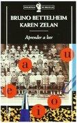 Aprender a Leer - Bruno Bettelheim,Karen Zelan - Critica