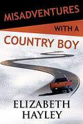 Misadventures With a Country boy (libro en Inglés) - Elizabeth Hayley - Waterhouse Press