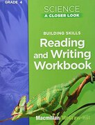 Building Skills Reading and Writing Workbook (Science: A Closer Look, Grade 4) (libro en Inglés) - Mcgraw-Hill - Glencoe Secondary