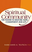 Spiritual Community: The Power to Restore Hope, Commitment and joy (libro en Inglés)