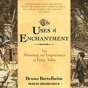 The Uses of Enchantment: The Meaning and Importance of Fairy Tales (libro en Inglés) (Audiolibro)