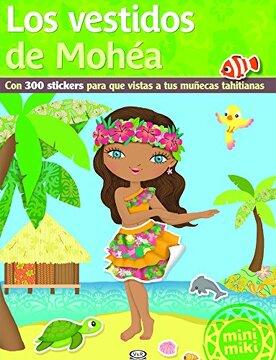 portada Los Vestidos de Mohéa: Con 300 Stickers Para que Vistas a tus Muñecas Tahitianas