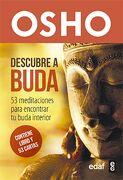 Descubre a Buda: 53 Meditaciones Para Encontrar tu Buda Interior - Osho - Edaf