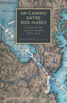 portada Un Camino Entre dos Mares: La Creación del Canal de Panamá 1870-1914