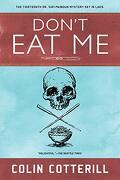 Don't eat me (a dr. Siri Paiboun Mystery) (libro en Inglés)
