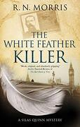 The White Feather Killer (a Silas Quinn Mystery) (libro en Inglés) - R.N. Morris - Severn House Publishers