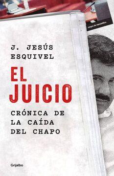 portada Juicio, el. Cronica de la Caida del Chapo