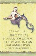 Libro de las Ninfas, los Silfos, los Pigmeos, las Salamandras y los Demás Espíritus - Paracelso - Ediciones Obelisco S.L.