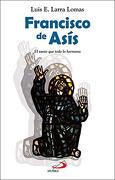 Francisco de Asís: El Santo que Todo lo Hermana (Testigos)