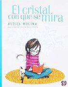 El Cristal con que se Mira - Alicia Molina - Fondo De Cultura Económica
