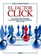 Factor Click, el. El Secreto Para Mejorar las Relaciones en los Negocios y en la Vida - Rick Kirschner - Océano