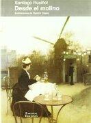 Desde el Molino - Santiago Rusiñol - Parsifal Ediciones