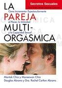 La Pareja Multiorgásmica - Douglas Abrams Arava ,Carlton Abrams ,Rachel Carlton Abrams ,Maneewan Chia ,Chia Mantak - Neo Person