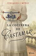 La Cocinera de Castamar (Autores Españoles e Iberoamericanos) - Fernando J. MÚÑEz - Planeta