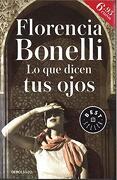 Lo que Dicen tus Ojos (Campañas) - Florencia Bonelli - Debolsillo