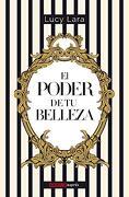 Poder de tu Belleza, el - Lucy Lara - Editorial Oceano De Mexico